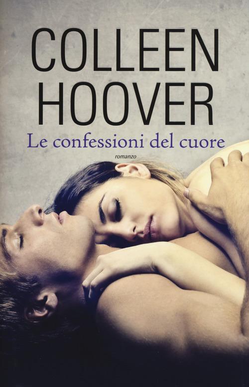 Book Cover: Le confessioni del cuore - Colleen Hoover Recensione