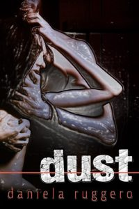 Book Cover: Dust - Daniela Ruggero Recensione