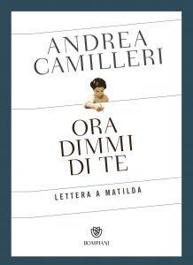 Book Cover: Ora dimmi di te (Lettera a Matilda) - Andrea Camilleri Recensione