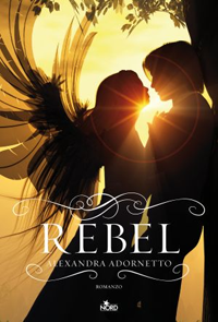Book Cover: Rebel - Alexandra Adornetto Recensione