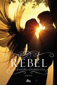 Book Cover: Rebel - Alexandra Adornetto Recensione