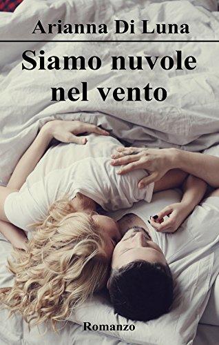Book Cover: Siamo nuvole nel vento - Arianna Di Luna Recensione