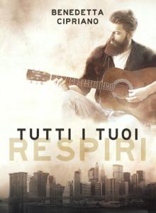Book Cover: Tutti i tuoi respiri - Benedetta Cipriano Recensione