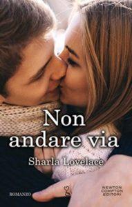 Book Cover: Non andare via - Sharla Lovelace Recensione