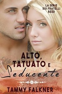 Book Cover: Alto, Tatuato e Seducente - Tammy Falkner Recensione