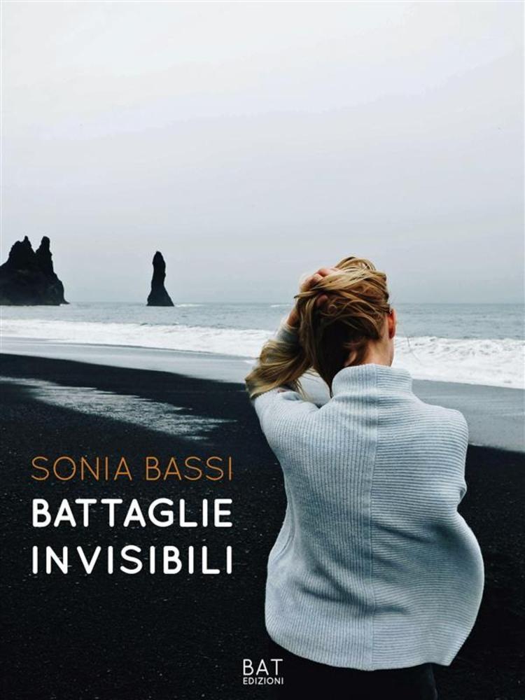Book Cover: Battaglie invisibili - Sonia Bassi Recensione