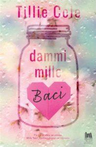 Book Cover: Dammi mille baci - Tillie Cole Recensione