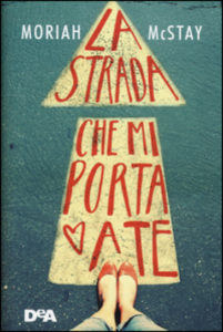 Book Cover: La strada che mi porta a te - Moriah McStay Recensione