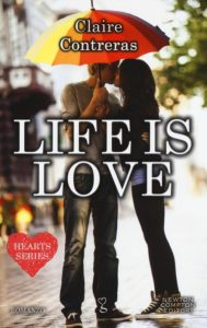 Book Cover: Life is love - Claire Contreras Recensione