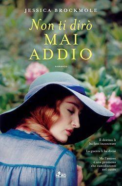 Book Cover: Non ti dirò mai addio - Jessica Brockmole Recensione