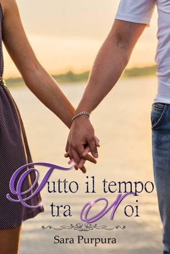 Book Cover: Tutto il tempo tra noi - Sara Purpura Recensione