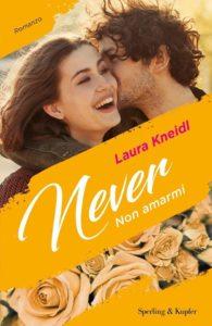 Book Cover: Never. Non amarmi - Laura Kneidl Recensione