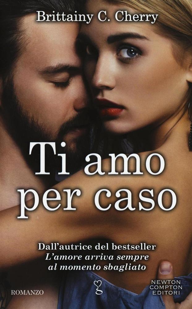 Book Cover: Ti amo per caso - Brittainy C. Cherry  Recensione