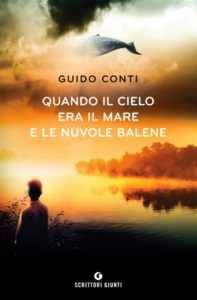Book Cover: Quando il cielo era il mare e le nuvole balene - Guido Conti Recensione