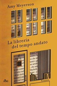 """Book Cover: Anteprima """"La libreria del tempo andato"""" di Amy Meyerson"""