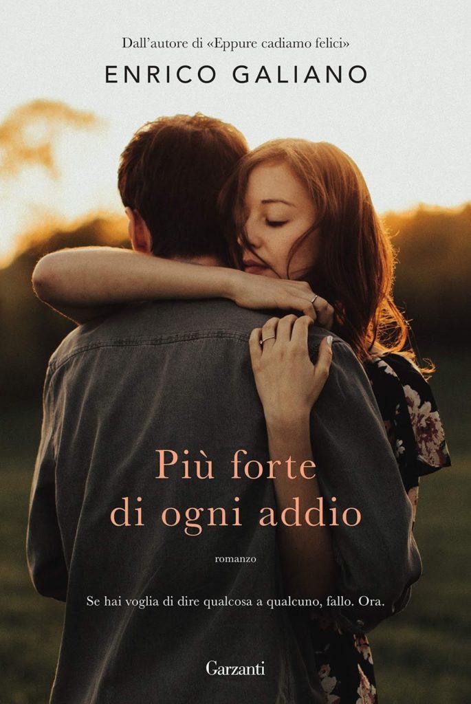 """Book Cover: Novità """"Più forte di ogni addio"""" di Enrico Galiano"""