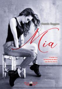 """Book Cover: Recensione in Anteprima """"Mia"""" di Daniela Ruggero"""