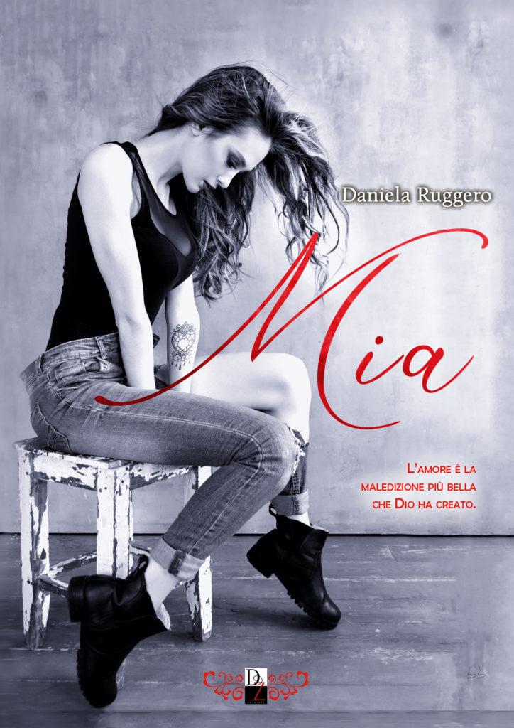 """Book Cover: Anteprima """"Mia"""" di Daniela Ruggero"""