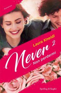 Book Cover: Never2. Non perdermi - Laura Kneidl Recensione