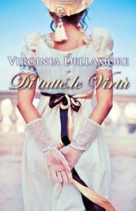 """Book Cover: Novità """"Di tutte le virtù"""" di Virginia Dell'amore"""