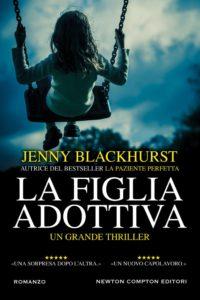 """Book Cover: Novità """"La figlia adottiva"""" di Jenny Blackhurst"""