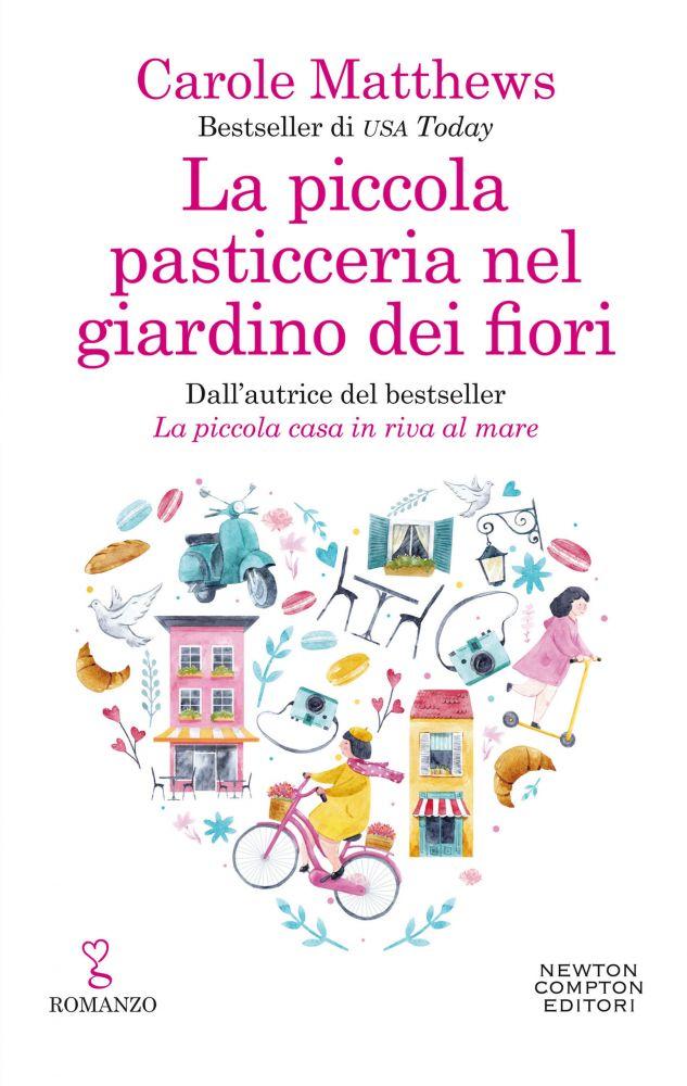 """Book Cover: Novità """"La piccola pasticceria nel giardino dei fiori"""" di Carole Matthews"""