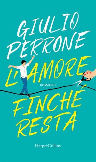 Book Cover: L'amore finchè resta - Giulio Perrone Recensione