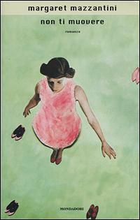Book Cover: Non ti muovere - Margaret Mazzantini Recensione