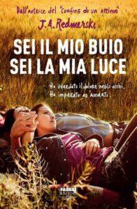 """Book Cover: Recensione """"Sei il mio buio, sei la mia luce"""" di J.A. Redmerske"""