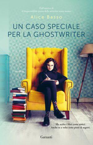 """Book Cover: Novità """"Un caso speciale per la Gostwriter"""" di Alice Basso"""