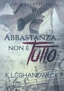 Book Cover: Abbastanza...non è tutto di K.L. Shandwick OGGI IN USCITA