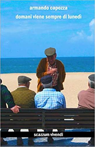 """Book Cover: """"Domani viene sempre di lunedì"""" di Armando Capozza - RECENSIONE"""