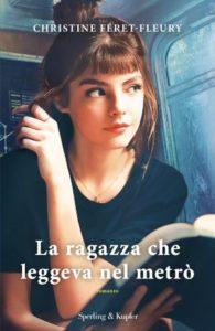 """Book Cover: Novità """"La ragazza che leggeva nel metrò"""" di Christine Feret-Fleury"""