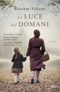 """Book Cover: """"La luce del domani"""" di Roxanne Veletzos NOVITA'"""