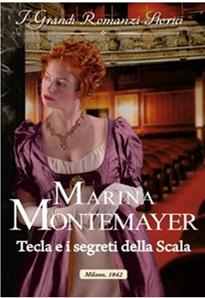 """Book Cover: """"Tecla e i segreti della Scala"""" di Marina Montemayer In Edicola"""