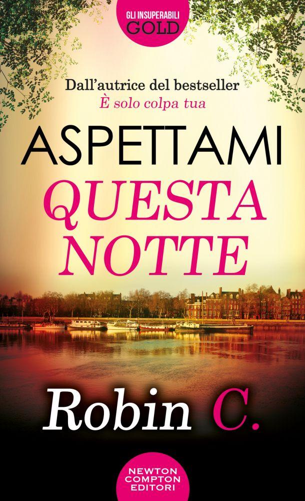"Book Cover: Prossima Uscita ""Aspettami questa notte"" di Robin C."