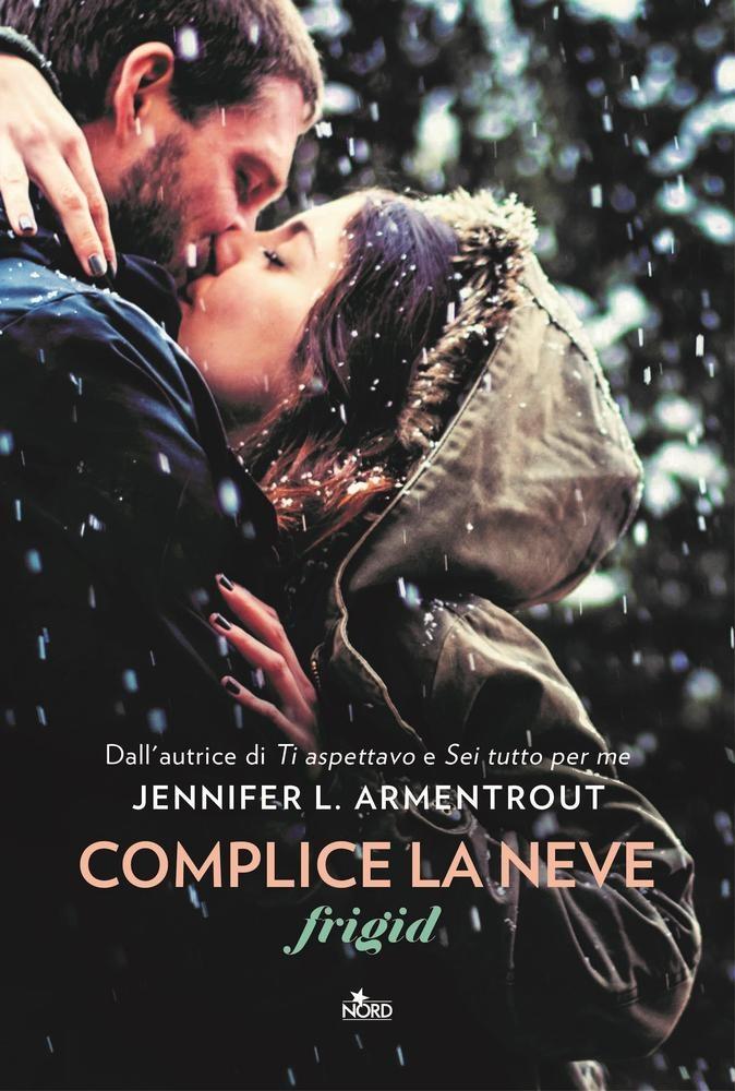 """Book Cover: """"Complice la neve"""" di Jennifer L. Armentrout RECENSIONE"""