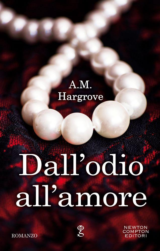"""Book Cover: Novità """"Dall'odio All'amore"""" di A.M. Hargrove"""