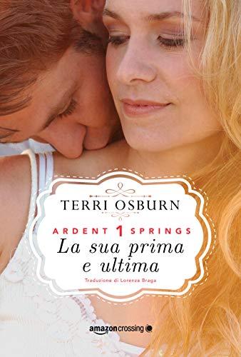 """Book Cover: Novità """"La sua prima e ultima"""" di Terri Osburn"""
