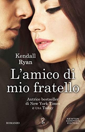 """Book Cover: Novità """"L'amico di mio fratello di Kendall Ryan"""