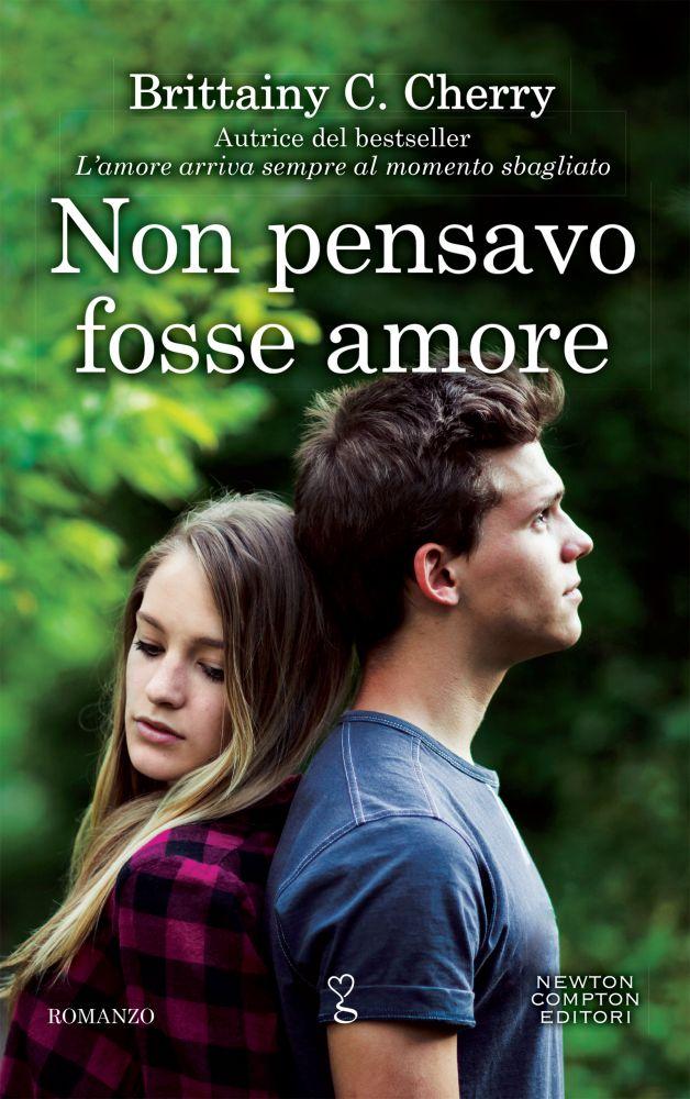 """Book Cover: Novità """"Non pensavo fosse amore"""" di Brittainy C. Cherry"""