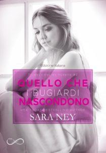 """Book Cover: """"Quello che i bugiardi nascondono"""" di Sara Ney NOVITA'"""