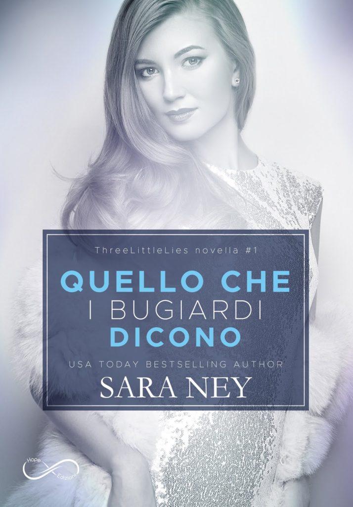 """Book Cover: Novità """"Quello che i bugiardi dicono"""" di Sara Ney"""