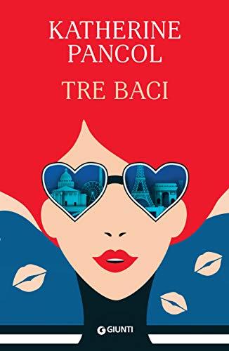 "Book Cover: Novità ""Tre Baci"" di Katherine Pancol"