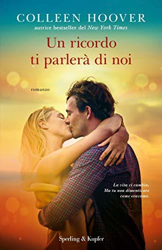 """Book Cover: """"Un ricordo ti parlerà di noi"""" di Colleen Hoover RECENSIONE"""