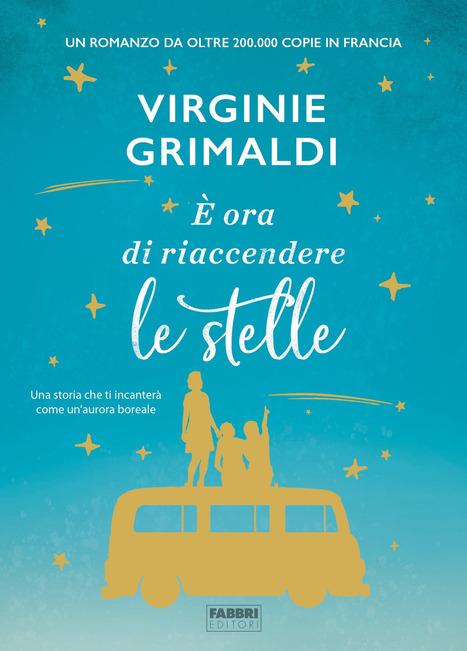 """Book Cover: """"E' Ora di Riaccendere le Stelle"""" di Virginie Grimaldi - IN USCITA"""