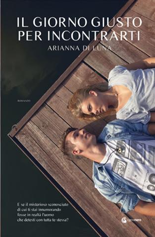 """Book Cover: """"Il giorno giusto per incontrarti"""" di Arianna Di Luna - NOVITA'"""