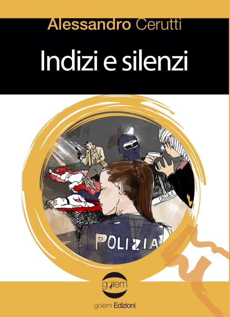 """Book Cover: """"Indizi e Silenzi"""" di Alessandro Cerutti - SEGNALAZIONE"""