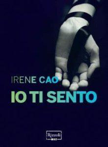 """Book Cover: """"Io Ti Sento"""" di Irene Cao - RECENSIONE"""