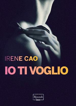 """Book Cover: """"Io ti Voglio"""" di Irene Cao - RECENSIONE"""